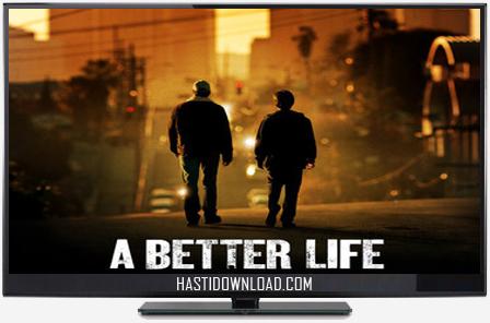 دانلود فیلم A Better Life 2011